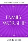 Beeke Family Worship